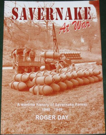 Savernake At War - A Wartime History of Savernake Forest 1940-1949, by Roger Day
